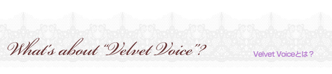 "What's about ""Velvet Voice""?"